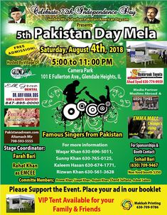 Event: 5th Pakistan Day Mela Celebrating 72th Independence Day Time: 5:00 PM – 11:00 PM Date: Saturday – August 4, 2018 Venue: Camera Park, 101 E Fullerton Ave, Glendale Heights IL, 60139 For Booth & Sponsorship, please contact: Sohail Bari – (630) 709-9467 FREE ADMISSIONS TO THE EVENT Related
