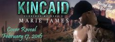 Cover Reveal: Kincaid by Marie James @givemebooksblog @AuthrMarieJame #Excerpt #Giveaway Genre: Romance/Contemporary/MC Cover Design: Cover to Cover Designs (Kari Ayasha) Cover Model: Matthew Hosea Photographer: Shauna Kruse   Release Date: March 10, 2016 http://twinsistersrockinreviews.blogspot.com/2016/02/cover-reveal-kincaid-by-marie-james.html