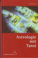 Astrologie mit Tarot von Ernst Ott