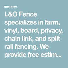 L&O Fence specialize