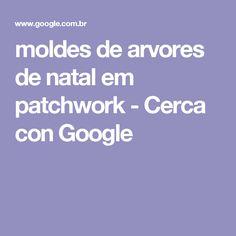 moldes de arvores de natal em patchwork - Cerca con Google