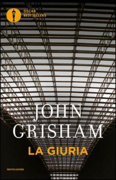 "La Giuria - John Grisham - Mondadori ""Know thine enemy. The first rule of warfare."" 1996"