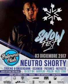 - PRE VENTA ACTIVA!! - BUENOS AIRES DESDE VENEZUELA POR PRIMERA VEZ - -------------- N E U T R O S H O R T Y @neutropimp  ---------------- - SNOW FEST llega este Domingo 03 de Diciembre a Palermo Club  PARA TODAS LAS EDADES  A las 19 horas es la cita junto a artistas en Vivo>> - UNDERDANN @underdann_mc & TRUENO @truenooficial  LIVE SET - OSXMOB @osx_wanshot  KILLER TRAP - Dj Polen @polen_locatelli  - PATANE$ @bullscriu  - DJ AKRYLIK @deejayakrylik  SCRATCH SET - NEFASTO @420estudionefasto…