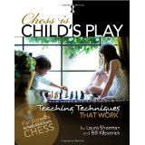 Chess is Child's Play: Teaching Techniques That Work (Hardcover)By Laura Sherman