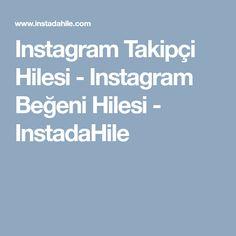 Instagram Takipçi Hilesi - Instagram Beğeni Hilesi - InstadaHile