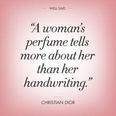 """""""El perfume de una mujer dice más de ella que su escritura"""" Christian Dior #frase"""