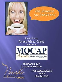 Join us for our Monthly Member Activity, Second Friday Coffee, hosted by MOCAP, A Division of Premier Home Mortgage, Inc.<br /> <br />