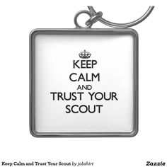 Keep Calm and Trust Your Scout Silver-Colored Square Keychain