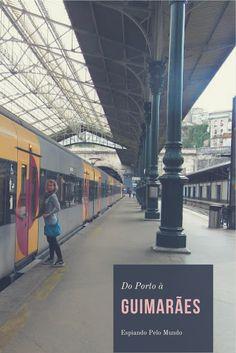 Saiba como fazer um bate/volta desde Porto até Guimarães, em Portugal de trem; é muito simples!
