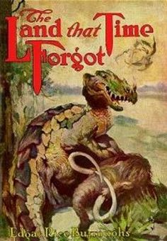 THE LAND THAT TIME FORGOT (non illustrated) by Edgar Rice Burroughs