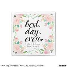 """""""Best Day Ever""""Floral Personalized Wedding Paper Napkin"""