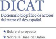 DICAT- Diccionario biográfico de actores del teatro clásico español