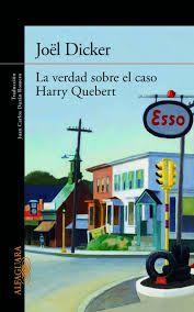 La verdad sobre el caso Harry Quebert / Joël Dicker ; traducción de Juan Carlos Durán Romero N° Pedido: 843 D549V 2013