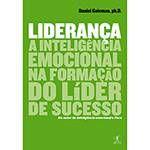 Livro - Liderança: A Inteligência Emocional na Formação do Líder de Sucesso