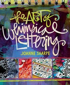 The Art of Whimsical Lettering von Joanne Sharpe http://www.amazon.de/dp/1620330741/ref=cm_sw_r_pi_dp_xxLBub0Z8AF9B