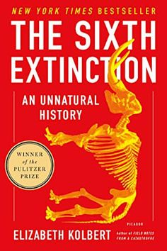 The Sixth Extinction by Elizabeth Kolbert - BookBub Best Books To Read, Good Books, My Books, Amazing Books, Free Books, Reading Lists, Book Lists, Reading Nook, Book Of Changes