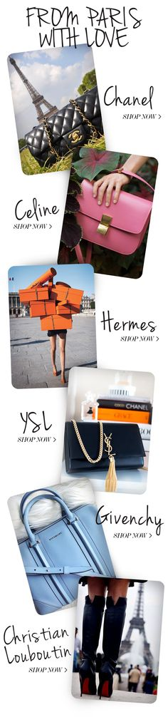 FROM PARIS WITH LOVE  //  Chanel, Céline, Hermès, YSL, Givenchy, & Christian Louboutin!