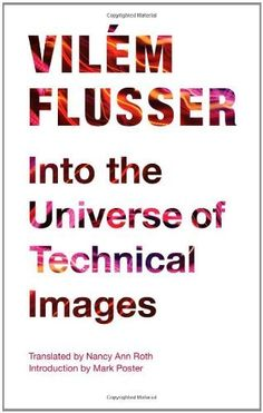 Into the Universe of Technical Images (Electronic Mediations) by Vilem Flusser, http://www.amazon.com/dp/081667020X/ref=cm_sw_r_pi_dp_xM.Hpb1P1TMGV