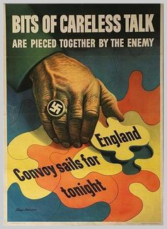 """""""Bits of careless talk are pieced together by the enemy"""".  38 Political Posters of WWII"""