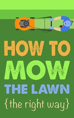 Learn how to mow your lawn the right way with just a few simple tips! #mow #lawn #tips