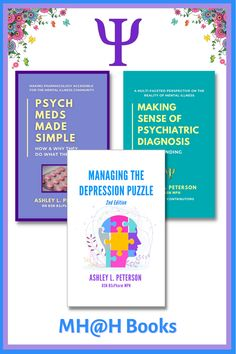 Want to know more about mental illness and its treatment? Mental Health @ Home Books has you covered. Titles include Psych Meds Made Simple, Making Sense of Psychiatric Diagnosis, and Managing the Depression Puzzle. All of these draw on author Ashley L. Peterson's as a former pharmacist and mental health nurse, and person living with depression. #mentalhealthbooks #mentalillnessbooks #depressionbooks #mentalillness #psychiatry