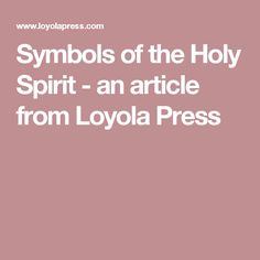 Symbols of the Holy Spirit - an article from Loyola Press