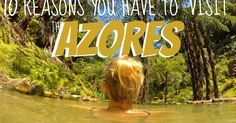 Travel Blog - Travelling Weasels: 10 Reasons You Have to Visit the Azores