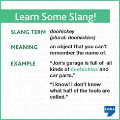 """You can also say """"thingamajig"""" instead of """"doohickey"""" when you can't remember the name of an object. :O)"""