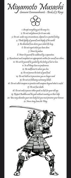 Samurai Commandments - Book of 5 Rings Miyamoto Musashi: Ronin Samurai, Samurai Warrior, Ninja Warrior, Samurai Swords, The Words, Art Quotes, Life Quotes, Inspirational Quotes, Martial Arts Quotes