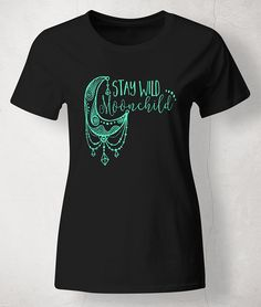 Stay wild moon child, women's tee, moon shirt, moon child, stay wild shirt, moon…