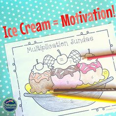 Multiplication Sundaes! Such a fun way to get students motivated to learn their facts.