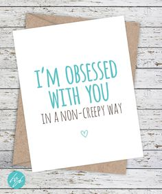 Boyfriend Card - I love you Card - Funny Card - I like you Card - Just for fun Blank Card - I'm obsessed with you in a non creepy way by FlairandPaper on Etsy
