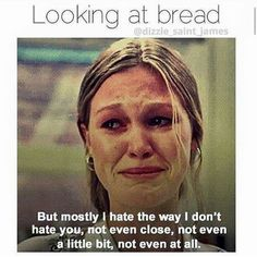 If only I could hate bread!