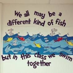 We all may be fish of a different kind, but in this class, we swim together. #drseuss #onefish #twofish #redfish #bluefish
