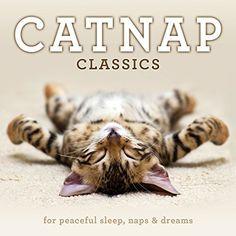 Catnap Classics: For Peaceful Sleep, Naps