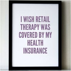 I wish retail therapy was covered by my health insurance www.PiaceBoutique.com