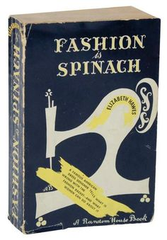 Elizabeth Hawes, Fashion is Spinach, New York: Random House, Cover by Alexey Brodovitch. Vintage Poster, Vintage Children's Books, Vintage Graphic, Vintage Type, Antique Books, Vintage Sewing, Packaging Inspiration, Alexey Brodovitch, Buch Design