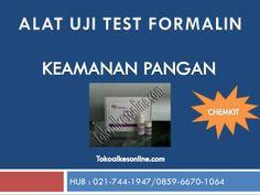 Alat uji test formalin | Keamanan Pangan Chemkit by toko alat kesehatan online via slideshare