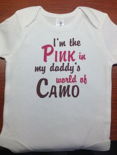 Baby+girl+onesie+PINK+in+Daddy's+Camo+world+by+RiverImprints,+$11.50...if i were expecting a little girl i'd HAVE to have this lol