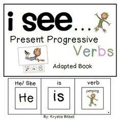 I See... Present Progressive Verbs Adapted Book.  Speech Therapy, Autism, Special Education.  Create is + verb + ing sentences with ease!