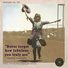 "ddittybit no. 23  ""Never forget how fabulous you truly are."" - unknown"