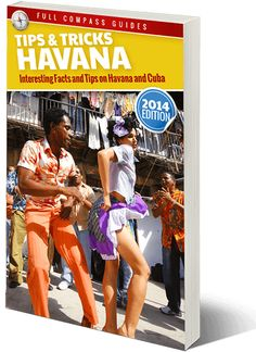 Havana Tips and Tricks: Interesting Facts and Tips On Havana And Cuba