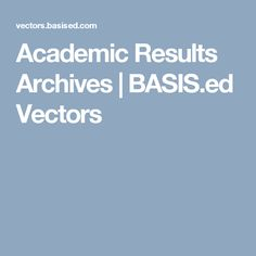 Academic Results Archives | BASIS.ed Vectors