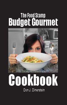 Don't miss the new Food Stamp Budget Gourmet Cookbook... make gourmet meals for just $5 per person! by @DonDinerstein