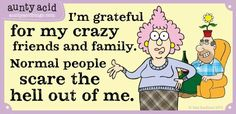 I'm thankful for friends & family-Hehehe
