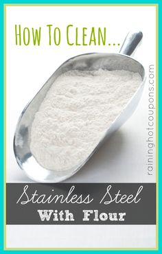 How To Clean Stainless Steel With Flour