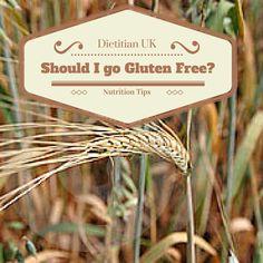 Dietitian UK: Should I go gluten free?