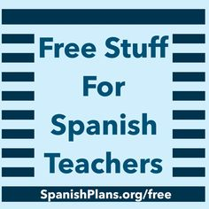 Free Stuff for Spanish Teachers!
