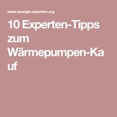 10 Experten-Tipps zum Wärmepumpen-Kauf