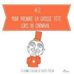 Les 10 bonnes raisons de visiter Chalon-sur-Saône : Pour prendre la grosse tête lors du Carnaval